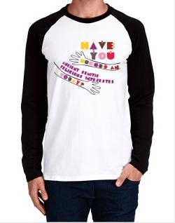 Have You Hugged An Ancient Semitic Religions Interested Today? Long-sleeve Raglan T-Shirt
