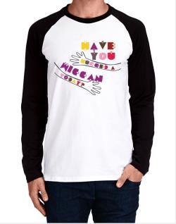 Have You Hugged A Wiccan Today? Long-sleeve Raglan T-Shirt