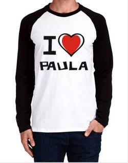 I Love Paula Long-sleeve Raglan T-Shirt