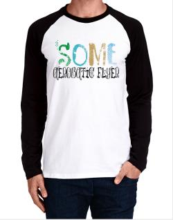 Some Aerobatic Flyer Long-sleeve Raglan T-Shirt