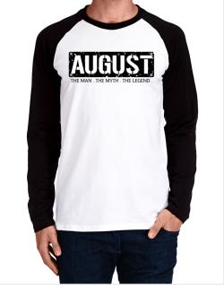 August : The Man - The Myth - The Legend Long-sleeve Raglan T-Shirt