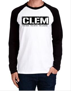 Clem : The Man - The Myth - The Legend Long-sleeve Raglan T-Shirt