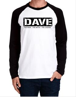 Raglan Manga Larga de Dave : The Man - The Myth - The Legend