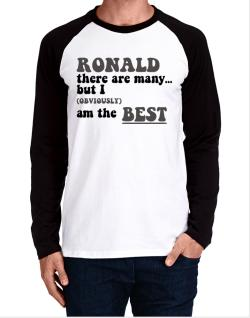 Ronald There Are Many... But I (obviously) Am The Best Long-sleeve Raglan T-Shirt