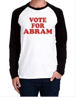 Vote For Abram Long-sleeve Raglan T-Shirt