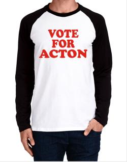 Vote For Acton Long-sleeve Raglan T-Shirt