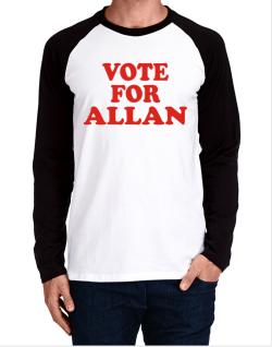 Vote For Allan Long-sleeve Raglan T-Shirt