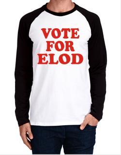 Vote For Elod Long-sleeve Raglan T-Shirt