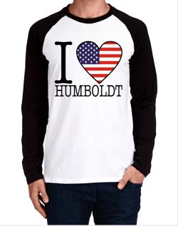 """ I love Humboldt - American Flag "" Long-sleeve Raglan T-Shirt"