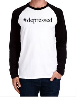 #depressed - Hashtag Long-sleeve Raglan T-Shirt