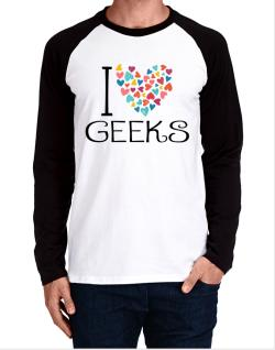 I love Geeks colorful hearts Long-sleeve Raglan T-Shirt