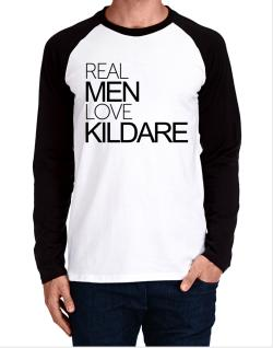 Real men love Kildare Long-sleeve Raglan T-Shirt