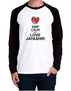 Keep calm and love Jayashri chalk style Long-sleeve Raglan T-Shirt