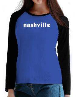 """ Nashville word "" T-Shirt - Raglan Long Sleeve-Womens"