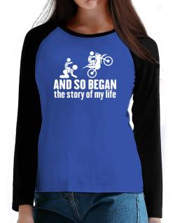 And so began the story of my life motocross T-Shirt - Raglan Long Sleeve-Womens