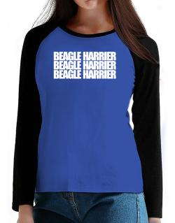 Beagle Harrier three words T-Shirt - Raglan Long Sleeve-Womens