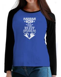 Andean Condors Only for the Brave T-Shirt - Raglan Long Sleeve-Womens