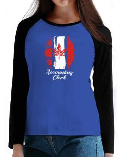 Accounting Clerk - Canada  T-Shirt - Raglan Long Sleeve-Womens