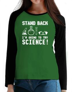 Trying science  T-Shirt - Raglan Long Sleeve-Womens