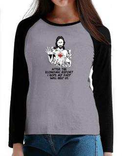 After The Economic Report I Hope My Daddy Will Help Us - Jesus T-Shirt - Raglan Long Sleeve-Womens