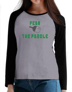 Fear the Paddle Pickleball T-Shirt - Raglan Long Sleeve-Womens