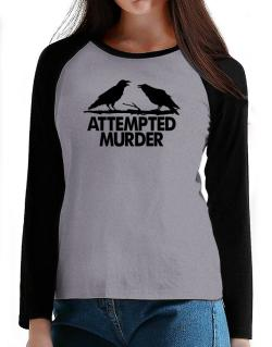 Crows Attempted Murder T-Shirt - Raglan Long Sleeve-Womens