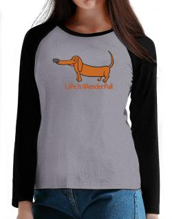 Dachshund life is Wienderful!  T-Shirt - Raglan Long Sleeve-Womens