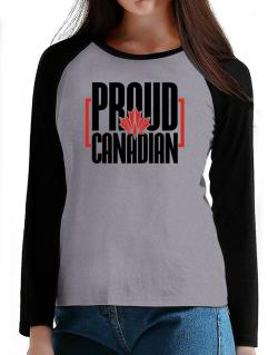Canada proud Canadian T-Shirt - Raglan Long Sleeve-Womens