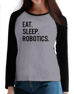 Eat sleep robotics T-Shirt - Raglan Long Sleeve-Womens