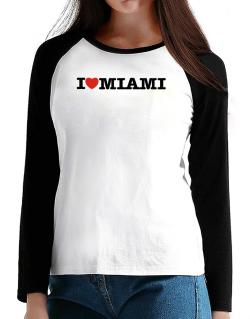 I Love Miami T-Shirt - Raglan Long Sleeve-Womens