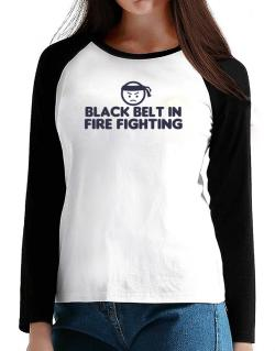 Black Belt In Fire Fighting T-Shirt - Raglan Long Sleeve-Womens