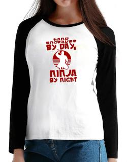 Hand Engraver By Day, Ninja By Night T-Shirt - Raglan Long Sleeve-Womens