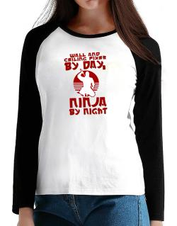 Wall And Ceiling Fixer By Day, Ninja By Night T-Shirt - Raglan Long Sleeve-Womens