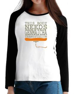 This Body Needs A Genmaicha Transfusion T-Shirt - Raglan Long Sleeve-Womens