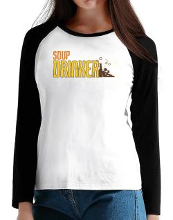 Soup Drinker T-Shirt - Raglan Long Sleeve-Womens