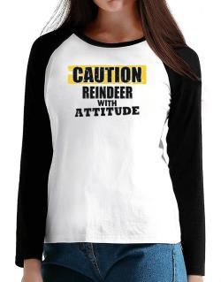 Caution - Reindeer With Attitude T-Shirt - Raglan Long Sleeve-Womens
