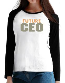 Future Ceo T-Shirt - Raglan Long Sleeve-Womens
