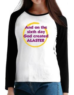And On The Sixth Day God Created Alaster T-Shirt - Raglan Long Sleeve-Womens