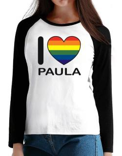 I Love Paula - Rainbow Heart T-Shirt - Raglan Long Sleeve-Womens