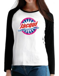 Jacqui - With Improved Formula T-Shirt - Raglan Long Sleeve-Womens