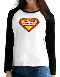 Super Library Assistant T-Shirt - Raglan Long Sleeve-Womens