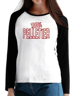 100% Pelletier T-Shirt - Raglan Long Sleeve-Womens