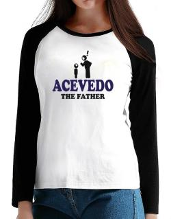 Acevedo The Father T-Shirt - Raglan Long Sleeve-Womens