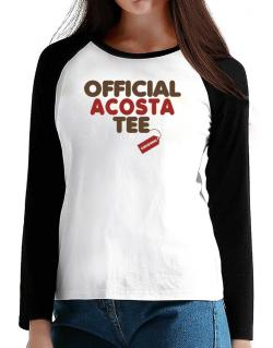 Official Acosta Tee - Original T-Shirt - Raglan Long Sleeve-Womens