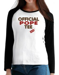 Official Pope Tee - Original T-Shirt - Raglan Long Sleeve-Womens
