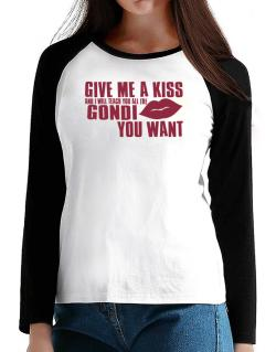 Give Me A Kiss And I Will Teach You All The Gondi You Want T-Shirt - Raglan Long Sleeve-Womens