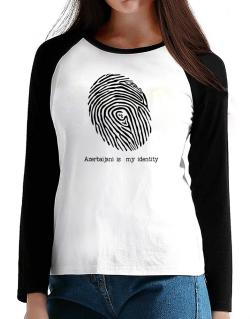 Azerbaijani Is My Identity T-Shirt - Raglan Long Sleeve-Womens