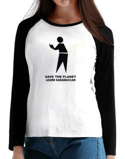 Save The Planet Learn Saramaccan T-Shirt - Raglan Long Sleeve-Womens