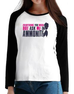 Anything You Want, But Ask Me In Ammonite T-Shirt - Raglan Long Sleeve-Womens