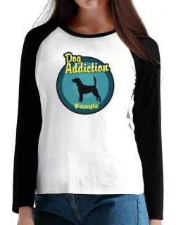 Dog Addiction : Beagle T-Shirt - Raglan Long Sleeve-Womens